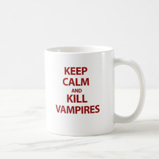 Keep Calm and Kill Vampires Classic White Coffee Mug