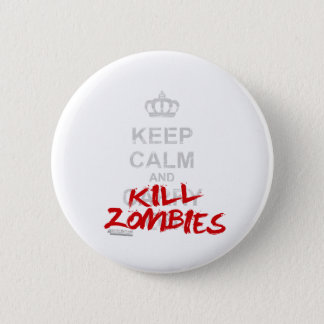 Keep Calm And Kill Zombies - Carry On Gamer Geek 2 Inch Round Button