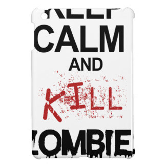Keep Calm And Kill Zombies Cover For The iPad Mini
