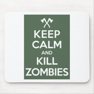 Keep Calm and Kill Zombies Mouse Pads