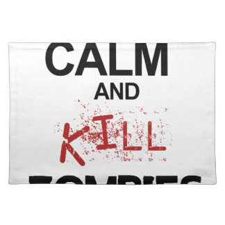 Keep Calm And Kill Zombies Placemat