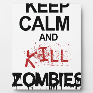Keep Calm And Kill Zombies Plaque