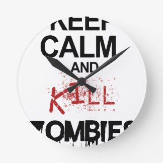 Keep Calm And Kill Zombies Round Clock