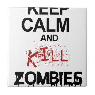 Keep Calm And Kill Zombies Tile