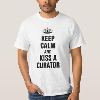 Keep calm and kiss a Curator T-Shirt