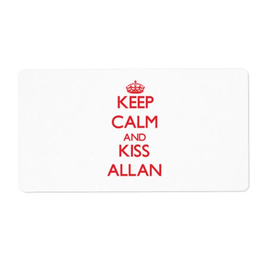 Keep Calm and Kiss Allan Custom Shipping Label