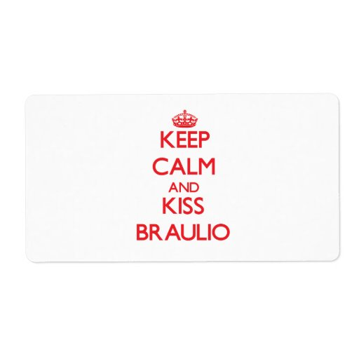 Keep Calm and Kiss Braulio Custom Shipping Label