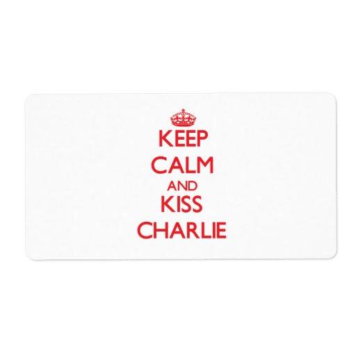 Keep Calm and Kiss Charlie Shipping Label