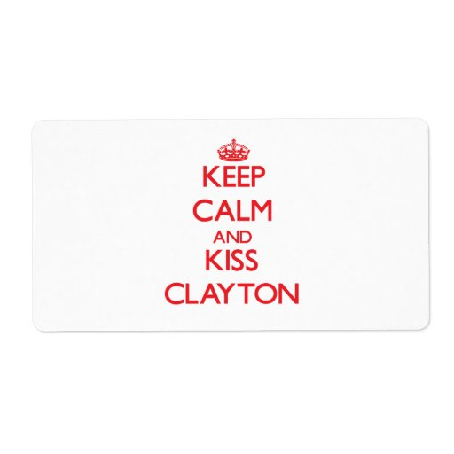 Keep Calm and Kiss Clayton Personalized Shipping Label