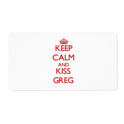Keep Calm and Kiss Greg Personalized Shipping Labels