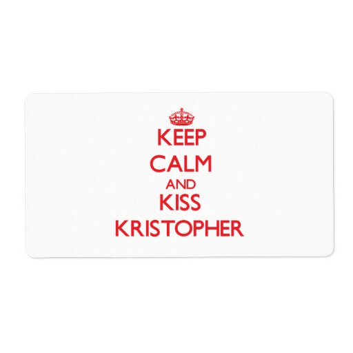 Keep Calm and Kiss Kristopher Custom Shipping Label