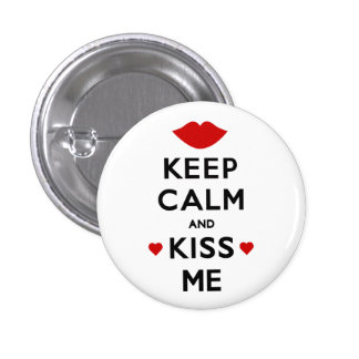 Keep Calm and Kiss Me 1 Inch Round Button