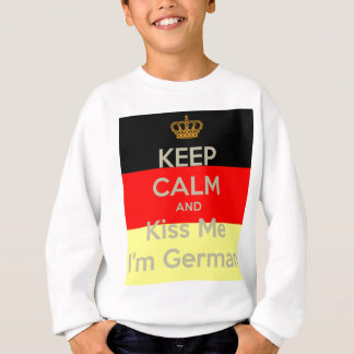 keep-calm-and-kiss-me-i-m-german sweatshirt