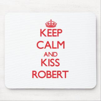 Keep Calm and Kiss Robert Mousepad