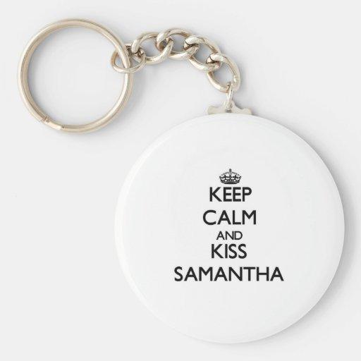 Keep Calm and kiss Samantha Key Chains