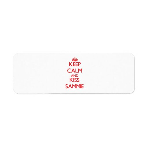 Keep Calm and Kiss Sammie Return Address Label