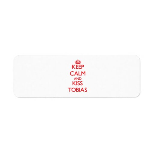 Keep Calm and Kiss Tobias Custom Return Address Label