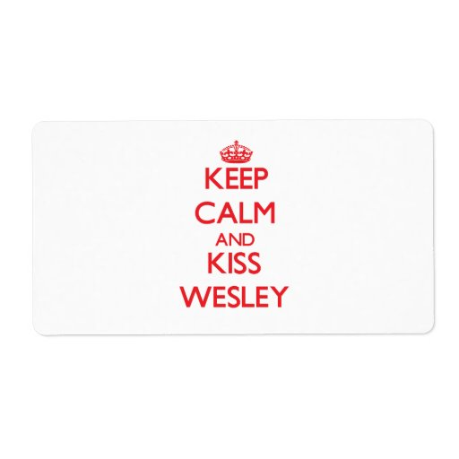 Keep Calm and Kiss Wesley Shipping Label