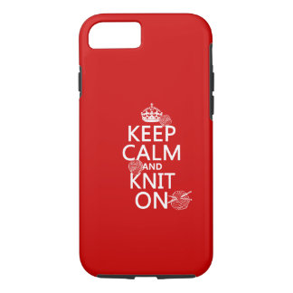 Keep Calm and Knit On - all colors iPhone 7 Case