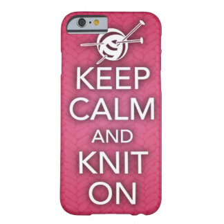 Keep Calm and Knit On iPhone 6 case Barely There iPhone 6 Case