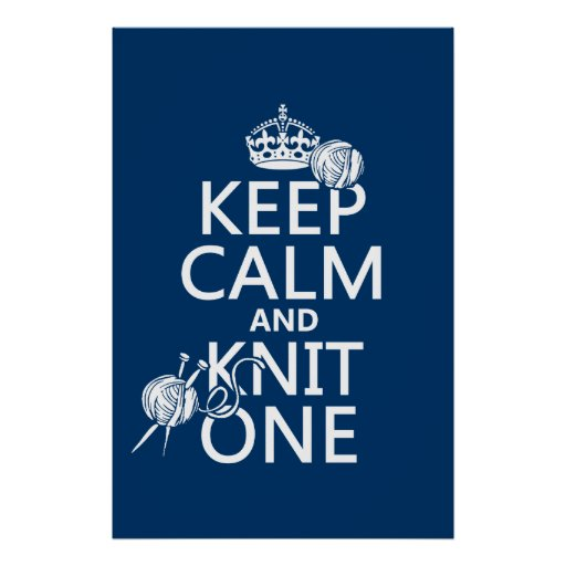 Keep Calm and Knit One - all colours Print