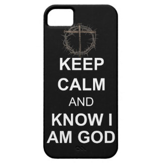 Keep Calm and Know I Am God iPhone 5 Covers