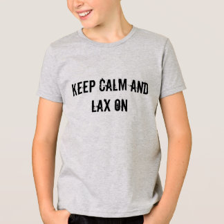 Keep Calm and Lax On Youth T-shrit T-Shirt