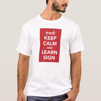 Keep calm and learn sign shirt. T-Shirt