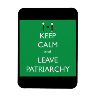 Keep Calm and Leave Patriarchy Magnet