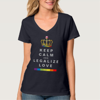 Keep Calm And Legalize Love 2 T-shirt