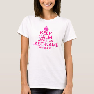 "Keep Calm and Let an ""last name"" handle it Pink T-Shirt"
