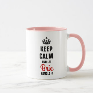 Keep Calm and let Brie handle it Mug