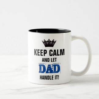 KEEP CALM-And Let DAD Handle It! Personalize! Two-Tone Coffee Mug
