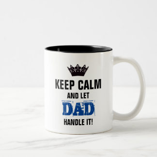 KEEP CALM-And Let DAD Handle It! Two-Tone Coffee Mug