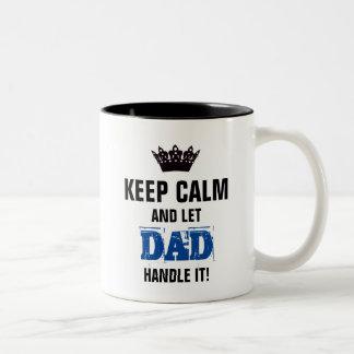 KEEP CALM-And Let DAD Handle It! Two-Tone Coffee Mug