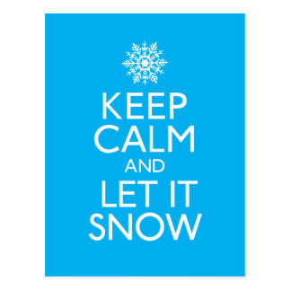 """Keep Calm and Let It Snow Postcard"