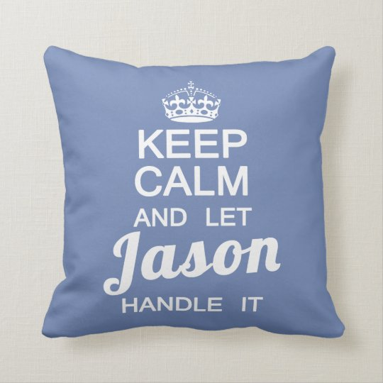 Keep calm and let Jason handle it Throw Pillow
