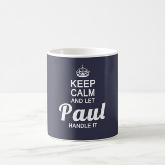 Keep calm and let Paul handle it Coffee Mug