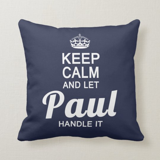 Keep calm and let Paul handle it Throw Pillow