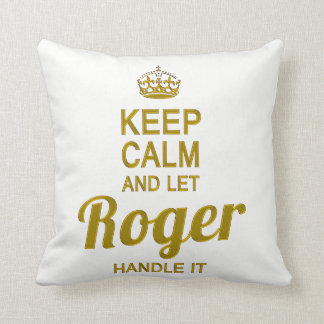 Keep Calm and Let Roger handle it Throw Pillow