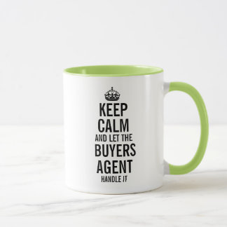 Keep calm and let the Buyers Agent handle it Mug
