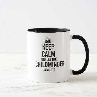 Keep calm and let the Childminder handle it Mug