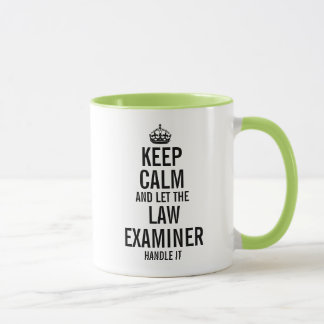 Keep calm and let the Law Examiner handle it Mug