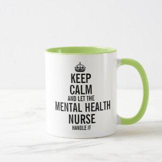 Keep calm and let the Mental Health Nurse Mug
