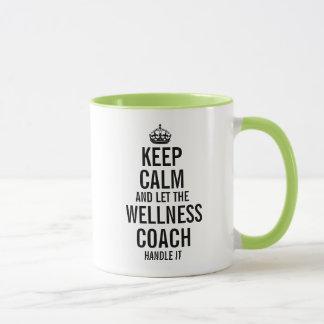 Keep calm and let the Wellness Coach handle it Mug