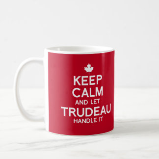 Keep Calm and let Trudeau Handle it - white .png Coffee Mug