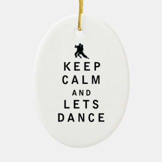 Keep Calm and Lets Dance Ceramic Ornament