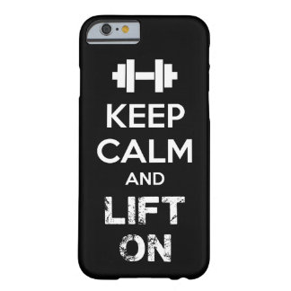 Keep Calm and Lift On - Workout Motivational Barely There iPhone 6 Case
