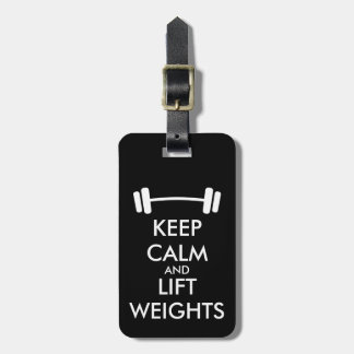 Keep calm and lift weights travel luggage tag