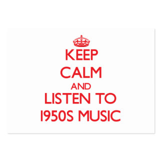 Keep calm and listen to 1950S MUSIC Business Card